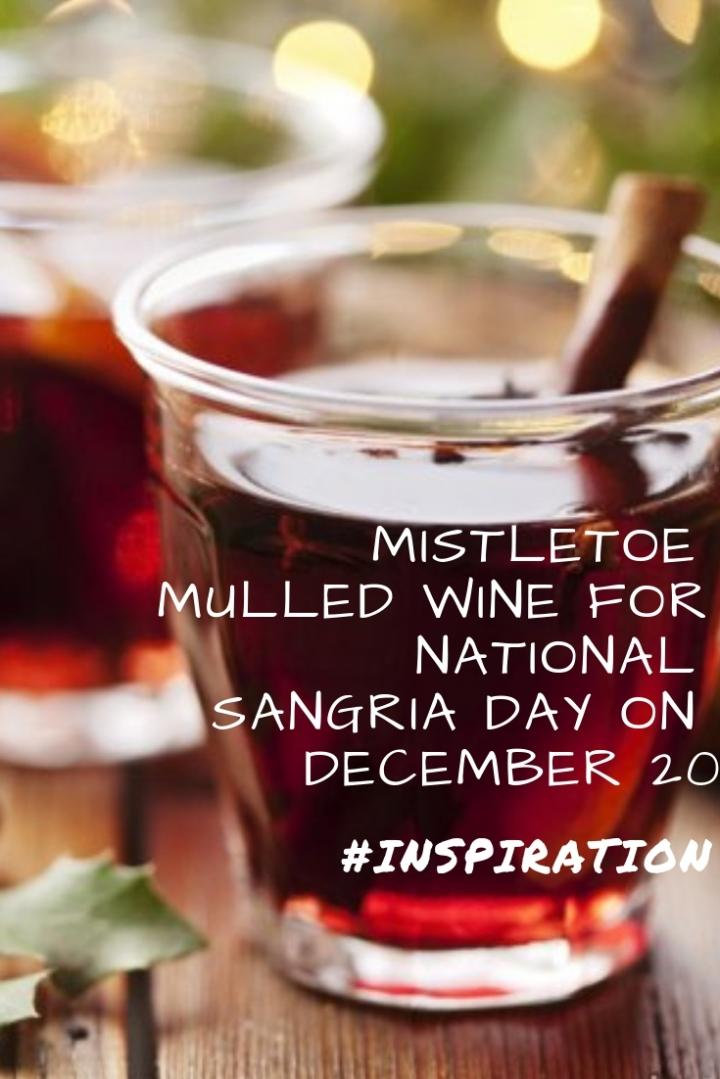 Mistletoe Mulled Wine for National Sangria Day on December 20.jpg